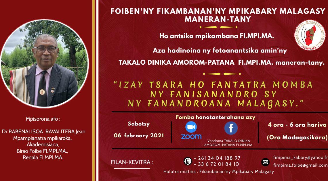 Takalo Dinika Amorom-patana sabotsy 06 Febroary 2021 @ 4ora – 6ora hariva (ora Madagasikara)